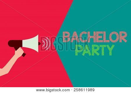 Conceptual Hand Writing Showing Bachelor Party. Business Photo Text Party Given For A Man Who Is Abo