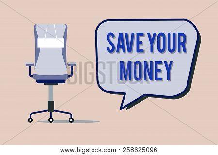 Text Sign Showing Save Your Money. Conceptual Photo Keep Your Savings In Bank Or Stock To Protect It