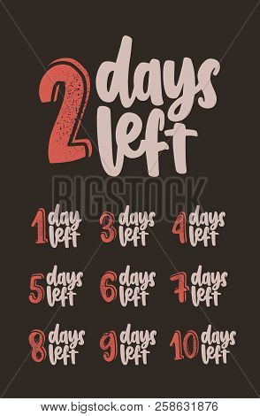 Collection Of Lettering With Amount Of Days Left For Countdown. Set Of Elegant Letterings Written Wi