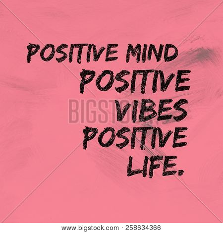 Positive Mind Positive Vibes Positive Life Inspirational Hand Lettering For For T Shirt, Invitation,
