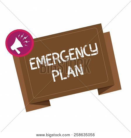 Conceptual Hand Writing Showing Emergency Plan. Business Photo Showcasing Procedures For Response To