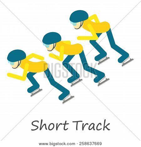 Short Track Icon. Isometric Of Short Track Icon For Web Design Isolated On White Background