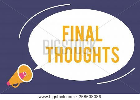 Word Writing Text Final Thoughts. Business Concept For Conclusion Last Analysis Recommendations Fina