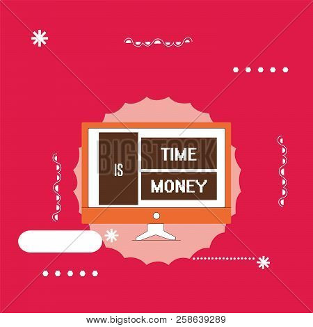 Text Sign Showing Time Is Money. Conceptual Photo Better To Do Things As Quickly As Possible Do Not