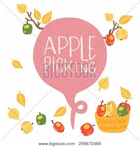 Apple Picking - Unique Hand Drawn Lettering. Cozy And Inspirational Quote. Autumn Poster Design Made