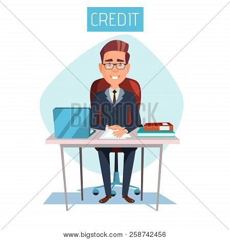 Cartoon Manager, Clerk Sitting At Workplace In Bank Credit Office. Illustration With Adult Male Busi
