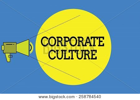 Word Writing Text Corporate Culture. Business Concept For Beliefs And Ideas That A Company Has Share