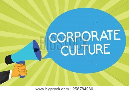 Conceptual Hand Writing Showing Corporate Culture. Business Photo Showcasing Beliefs And Ideas That