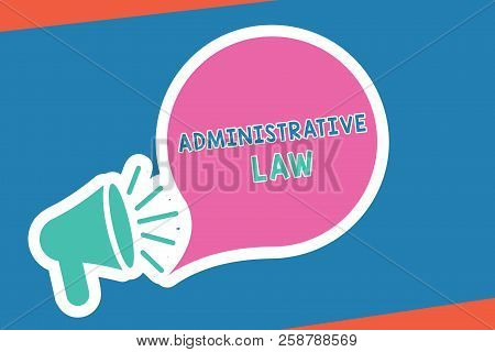 Handwriting Text Writing Administrative Law. Concept Meaning Body Of Rules Regulations Orders Create