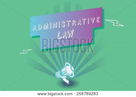 Conceptual Hand Writing Showing Administrative Law. Business Photo Showcasing Body Of Rules Regulati