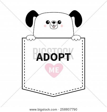 poster of Dog in the pocket. Holding hands. Adopt me. Pink heart. Cute cartoon animals. Puppy pooch character. Dash line. Pet animal collection. T-shirt design. Baby background. Flat design Vector illustration