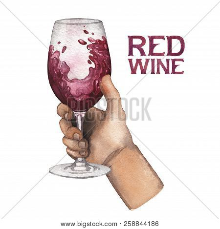 Watercolor Hand Holding Glass Of Red Wine Isolated On White Background
