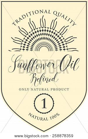 Vector label for refined sunflower oil with schematic drawing of sunflower and handwritten inscription on light background poster