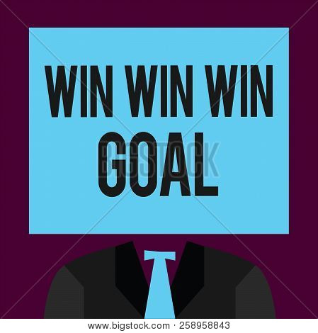 Writing Note Showing Win Win Win Goal. Business Photo Showcasing Approach That Aims To Satisfy All P