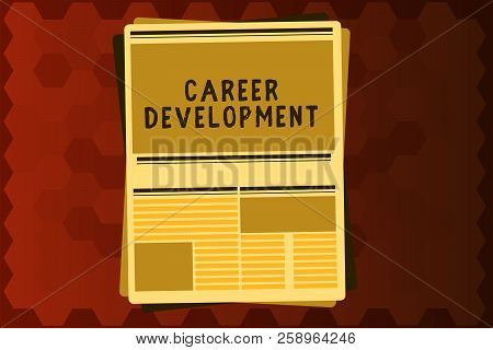 Text Sign Showing Career Development. Conceptual Photo Lifelong Learning Improving Skills To Get A B