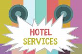 Word writing text Hotel Services. Business concept for Facilities Amenities of an accommodation and lodging house poster