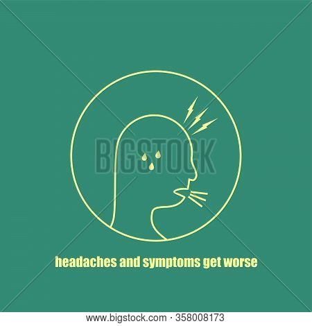 Headaches And Symptoms Get Worse Icon Vector For Template Design