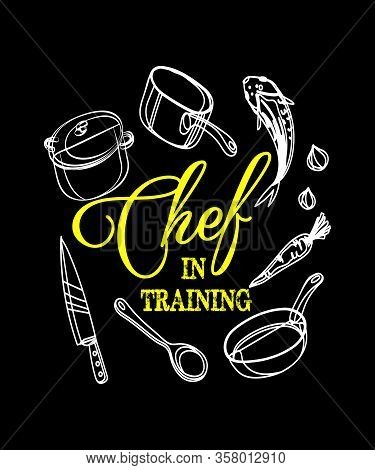 Chef In Training Graphic Illustration With Yellow Script And White Kitchen Food Objects Like A Knife