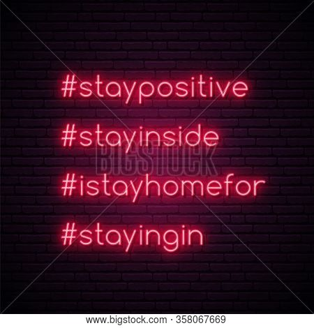 Stay Positive, Stay Inside, I Stay Home For, Staying In Quote For Protection From Coronavirus. Hasht