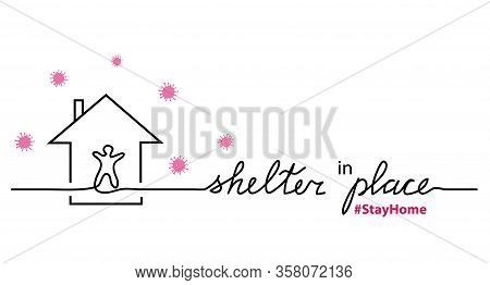 Shelter In Place Lettering. Person In Home Simple Vector Sketch, Doodle. Stay Home Hashtag. Web Bann