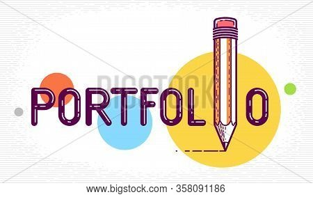 Portfolio Word With Pencil Instead Of Letter I, Art And Design Gallery Concept, Vector Conceptual Cr