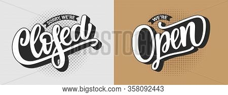 Vector Illustration Of Hand Drawn Text Sorry We Are Closed And We Are Open On White Beige Background