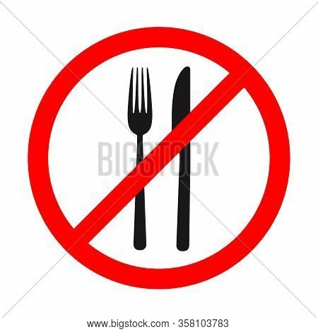 Stop Eating Sign Isolated. Sign Of Prohibition Of A Fork And Knife. No Food Vector Sign.