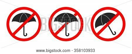 Stop Umbrella Sign Isolated. Forbidden Umbrella Signs. Set Of Vector Icons. Sign Of Prohibition Of A
