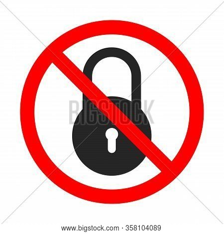 No Lock Sign On White Background. Lock Is Forbidden. No Lock Icon. Red Prohibition Sign Of Lock. Vec