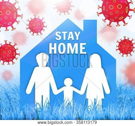 Stay Safe, Stay Inside Home. Save Planet From Covid-19 Coronavirus. Quarantine Precaution To Stay Sa