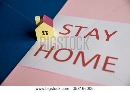 Words Stay Home, Concept Of Self Quarantine At Home As Preventative Measure Against Virus Outbreak.