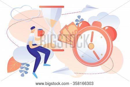 Working Time Management Concept. Man Drinking Coffee Break. Sandglass Running Clock Cash Money Symbo