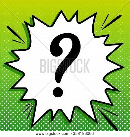 Question Mark Sign. Black Icon On White Popart Splash At Green Background With White Spots. Illustra