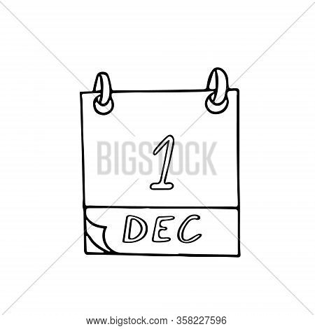 Calendar Hand Drawn In Doodle Style. December 1. World Aids Day. Icon, Sticker, Element For Design