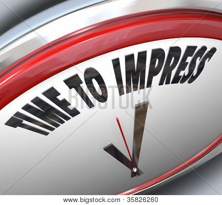 The words Time to Impress on a white and red clock telling you that now is the moment to persuade others and make a good impression to be successful and achieve your goals poster