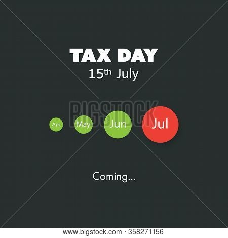 Tax Day Is Coming, Design Template - Usa Tax Deadline, New Date For Federal Income Tax Returns: 15th