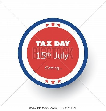 Irs Tax Day Is Coming - Design Template - Usa New Tax Deadline: 15th July
