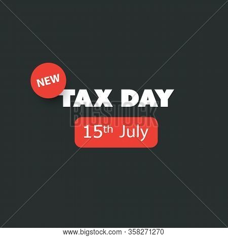 Irs Tax Day Is Coming - Design Template - Usa New Irs Tax Deadline: 15th July