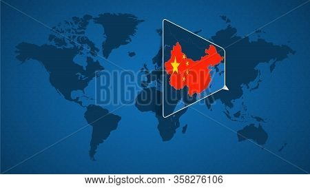 Detailed World Map With Pinned Enlarged Map Of China And Neighboring Countries. China Flag And Map.
