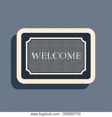 Black Doormat With The Text Welcome Icon Isolated On Grey Background. Welcome Mat Sign. Long Shadow