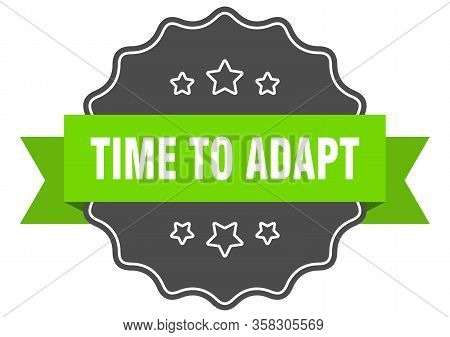 Time To Adapt Isolated Seal. Time To Adapt Green Label. Time To Adapt