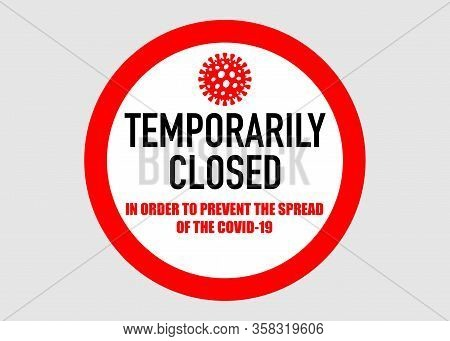 Office Temporarily Closed Sign Of Coronavirus News. Information Warning Sign About Quarantine Measur