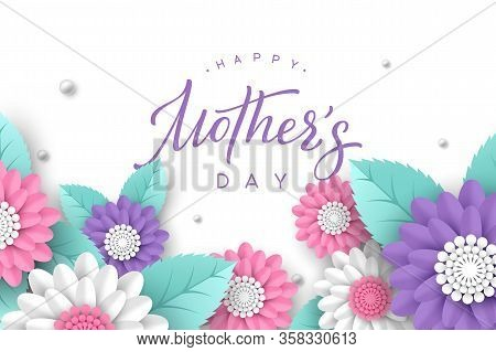Happy Mothers Day Typography Design. Handwritten Calligraphy With 3d Paper Cut Flowers And Leaves On