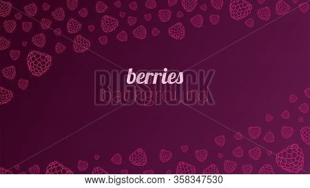 Vector Banners. Concept, Summer, Berries, Raspberries, Blackberries, Freshness. In Raspberry And Bla