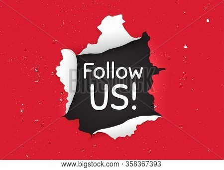 Follow Us Symbol. Ragged Hole, Torn Paper Banner. Special Offer Sign. Super Offer. Paper With Ripped