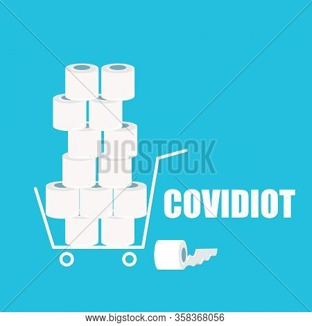 Covidiot Vector Concept Illustration With Shopping Cart Full Of Toilet Paper On White Background. De