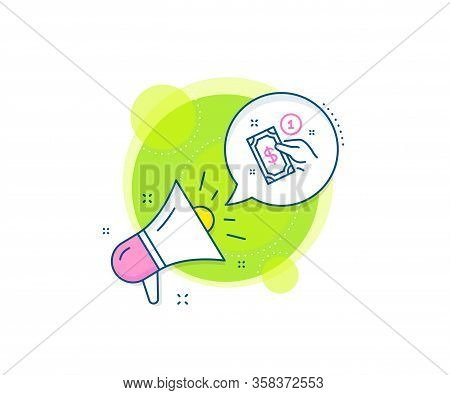 Give Cash Money Sign. Megaphone Promotion Complex Icon. Payment Method Line Icon. Business Marketing