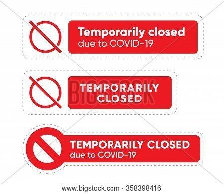 Temporarily Closed Due To Covid-19 Sign. Pandemic Stop Novel Coronavirus Outbreak 2019-ncov. Editabl
