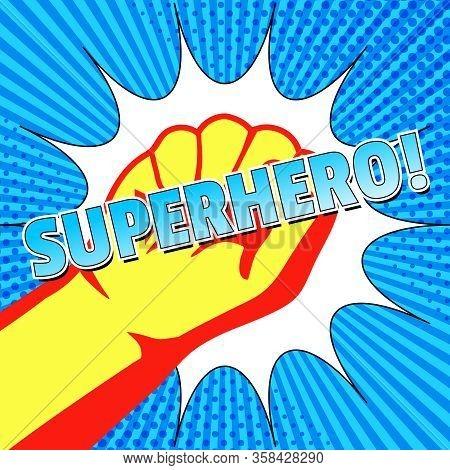 Comic Superman Bright Concept With Light Superhero Wording Hero Fist Speech Bubble On Blue Radial An