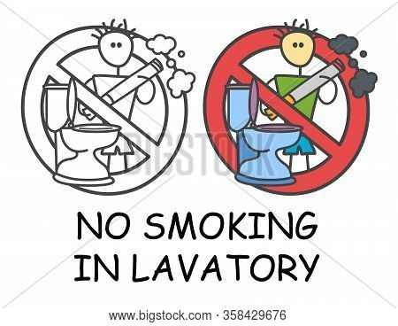 Funny Vector Stick Man Holding A Cigarette Near The Toilet In Children's Style. No Smoking In Lavato